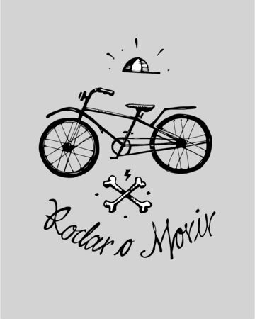 Hand drawn vector illustration or drawing of a bicycle, a pair of bones and a cap with the phrase in spanish Rodar o morir, wich means Ride or die
