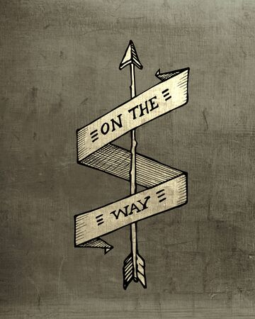 Hand drawn illustration or drawing of a retro arrow with a ribbon that says: On the way