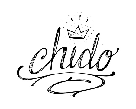 Hand drawn vector illustration or drawing of the handwritten spanish word: chido, which means cool