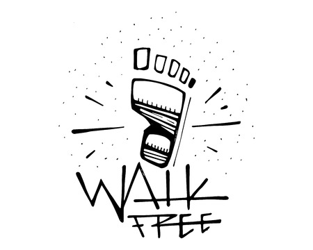 Hand drawn vector illustration or drawing of a human foot and phrase: Walk free