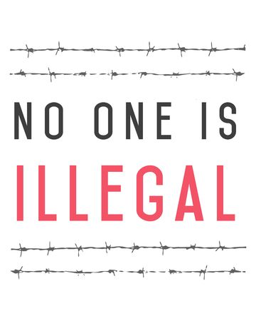 Vector illustration of the phrase: No one is illegal, and a barb wire
