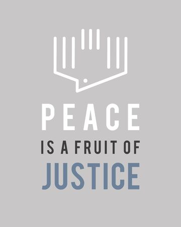 Illustration or drawing of the phrase: Peace is a fruit of Justice, with a peace dove symbol