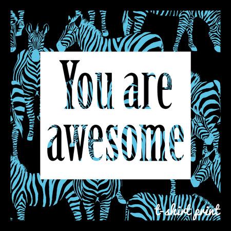 slogan: You are awesome slogan. Fashion print, zebra background Illustration