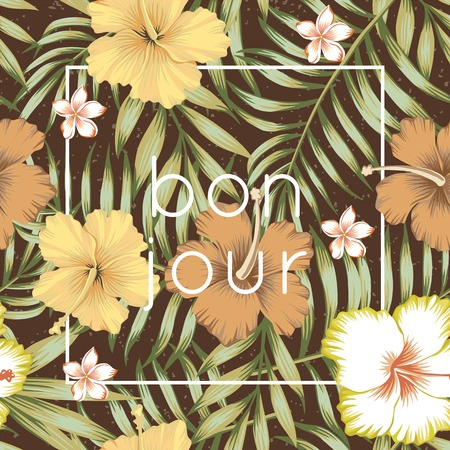 Seamless composition of tropical leaves, flowers of hibiscus and frangipani in a retro style on a brown background. Wallpaper vector illustration of bon jour slogan
