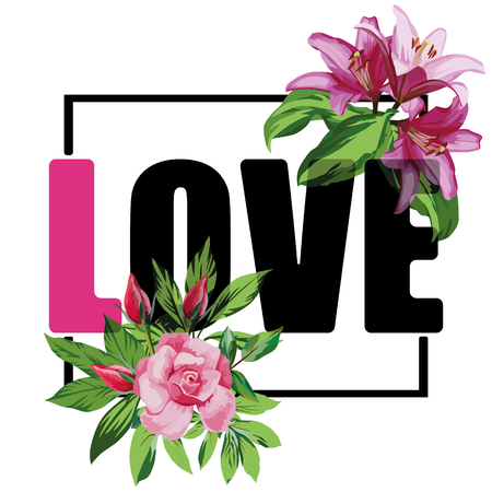 Slogan love vector rose flowers t-shirt print white background