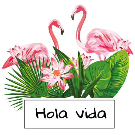 Tropical realistic vector composition with hola vida slogan and pink flamingo, flowers, green leaves on the white background. Isolated print fabric