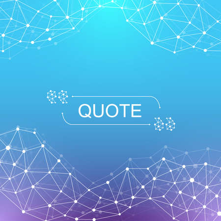 Modern background quote vector. Quote frame template. Geometric abstract background with connected line and dots for your presentation