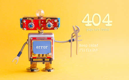 Error 404 page not found concept. IT specialist steampunk machinery robot, smiley red head, blue monitor body, pliers. Keep calm Ill fix it message on yellow background. Standard-Bild
