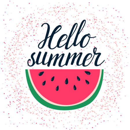Vector summer background with hand drawn slice of watermelon and hand written text Hello summer. Bright poster with letterng and grunge texture.