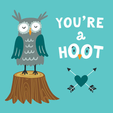 Vector illustration with a cute owl on the stump. Cute romantic background with text Youre a hoot. Valentines concept card with cartoon character.