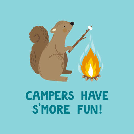 Vector illustration of cute smiling squirrel with marshmallow, campfire and text Campers have smore fun. Funny camping background with hand drawn animal. Childish poster with cartoon character.