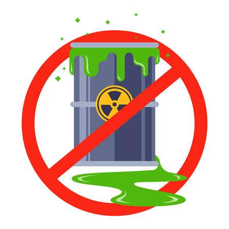 ban on nuclear waste. leaking poison barrel. flat vector illustration.