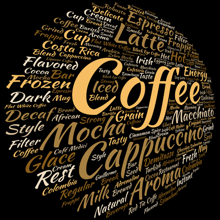 coffee beans: Concept conceptual creative hot coffee, cappuccino or espresso abstract word cloud isolated on background, metaphor to morning, restaurant, italian, beverage, cafeteria, break, energy or taste