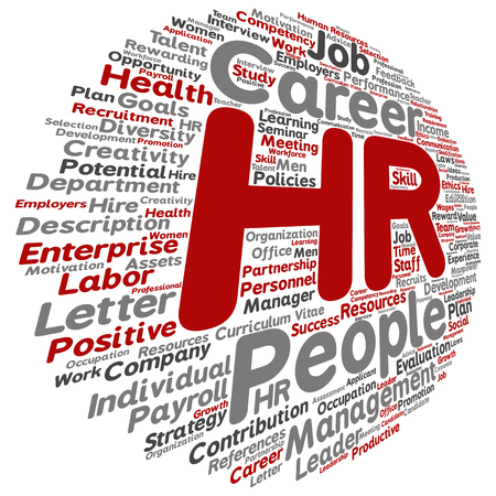 evaluate: Concept conceptual hr or human resources management round abstract word cloud isolated on background, metaphor to workplace, development, career, success, hiring, competence, goal, corporate or job