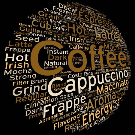 coffee beans: Concept conceptual creative hot coffee, cappuccino or espresso abstract round word cloud isolated on background metaphor to morning, restaurant, italian, beverage, cafeteria, break, energy or taste