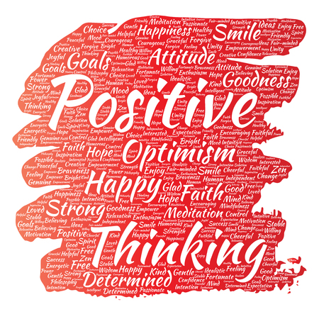Vector conceptual positive thinking, happy strong attitude paint brush word cloud isolated on background. Collage of optimism smile, faith, courageous goals, goodness or happiness inspiration