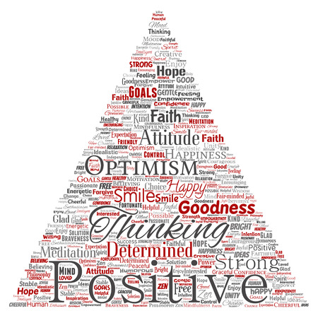 Vector conceptual positive thinking, happy strong attitude triangle arrow word cloud isolated on background. Collage of optimism smile, faith, courageous goals, goodness or happiness inspiration.