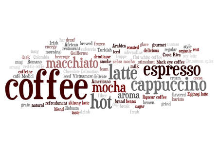 Concept conceptual creative hot coffee, cappuccino or espresso abstract word cloud isolated on background, metaphor to morning, restaurant, italian, beverage, cafeteria, break, energy or taste Banco de Imagens - 159524361