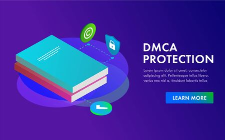 Digital Millennium Copyright Act - DMCA Protection. Intellectual property, data copyright security content isometric template, with digital contract for journalist, writers, freelancers  イラスト・ベクター素材