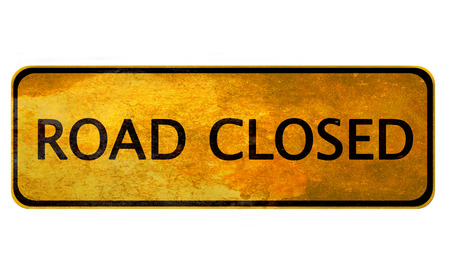 road closed: Road closed - old yellow sign