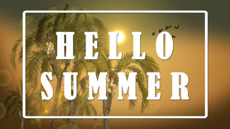 Text - Hello Summer - Queen palm trees on sunset background, Tropical island holiday concept