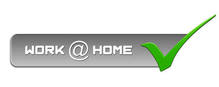 WORK at HOME lettering on gray banner with a green OK sign on the right - isolated on white background - 3D illustration
