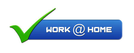 WORK at HOME lettering on blue banner with a green OK sign on the left - isolated on white background - 3D illustration Stock fotó