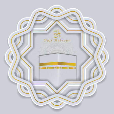 Hajj Mabrour Greeting Card, template for menu, invitation, poster, banner, card for the celebration of the Muslim community festival. Translation, Hajj or pilgrimage