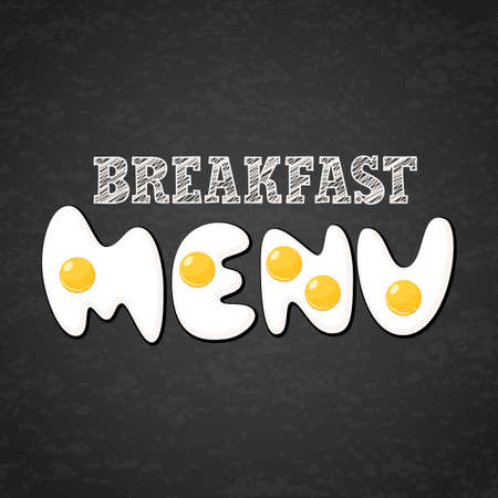 eating lunch: Vector design template for breakfast menu, cafe, restaurant. Letters made from fried eggs on grunge black chalkboard background. Creative food lettering.