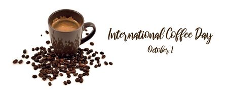 International Coffee Day illustration. Brown cup of coffee stock images. Brown cup of coffee on a white background. Cup of coffee with coffee beans. Coffee Day Poster, October 1. Important day