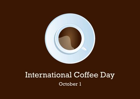 Vector Illustration Keywords: Coffee mug on white background. Vector Illustration Keywords: Coffee Day Poster, October 1. Important day