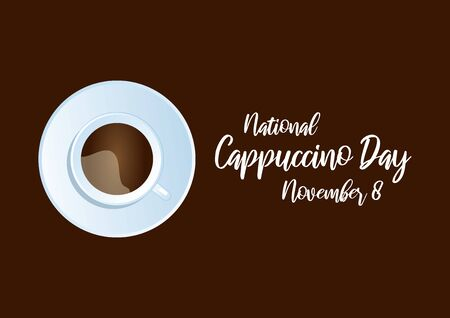 National Cappuccino Day Vector. Cup of cappuccino. Vector Illustration Keywords: Cappuccino Day Poster, November 8