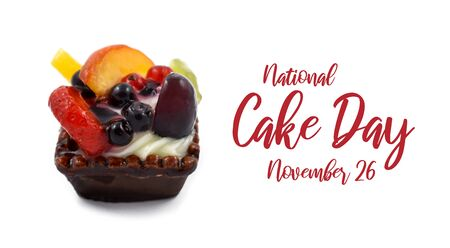 National Cake Day images. Fruit tart on white background. Fruit Cake stock images. Cake Day Poster, November 26. Important day Фото со стока - 134170564