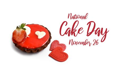 National Cake Day images. Fruit tart on white background. Strawberry cake with heart stock images. Cake Day Poster, November 26. Important day Фото со стока - 134170565