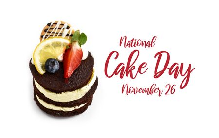 National Cake Day images. Sweet pastry isolated on a white background. Fruit Cake stock images. Cake Day Poster, November 26. Important day
