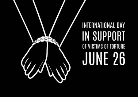 International Day in Victims of Torture vector. Tied hands vector. Vector Illustration Keywords: Abused people icon. International Day in Support of Victims of Torture Poster