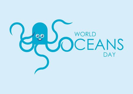 World Oceans Day with octopus vector. Octopus cartoon character. Funny graphic octopus. Environment vector illustration. Important day