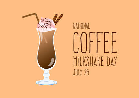 National Coffee Milkshake Day vector. Ice coffee drink vector. Glass of milkshake icon. Chocolate milkshake with cocoa topping and whipped cream vector. Coffee Milkshake Day Poster, July 26
