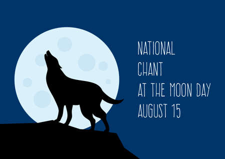 National Chant at the Moon Day vector. Wolf howling at the moon silhouette vector. Chant at the Moon Day Poster, August 15  イラスト・ベクター素材