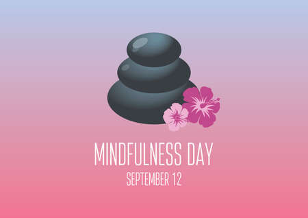 Mindfulness Day vector. Stacked zen stones stack vector. Lava stones isolated. Pile of massage pebbles vector. Massage stones with flower clip art. Mindfulness Day Poster, September 12. Important day