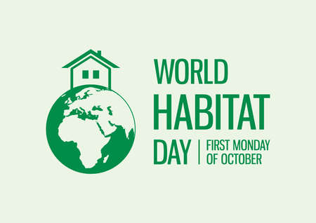 World Habitat Day vector. Planet Earth with a house vector. Silhouette green Planet Earth with house building icon vector. Habitat Day Poster, first Monday of October. Important day