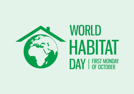 World Habitat Day vector. Silhouette green Planet Earth with a roof icon vector. Human habitat vector. Habitat Day Poster, first Monday of October. Important day