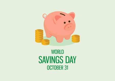 World Savings Day vector. Cute saving piggy bank with stacks of coins vector. Pink pig money box icon. Savings Day Poster, October 31. Important day