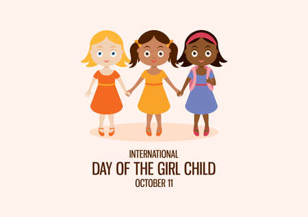 International Day of the Girl Child vector. Cute little girls holding hands vector. Three little schoolgirls cartoon character. Day of the Girl Child Poster, October 11. Important day