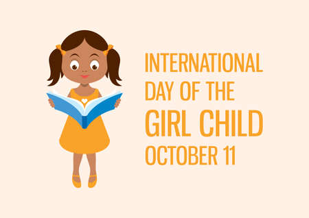 International Day of the Girl Child vector. Cute little girl holding a book vector. Adorable schoolgirl reading a book cartoon character. Day of the Girl Child Poster, October 11. Important day