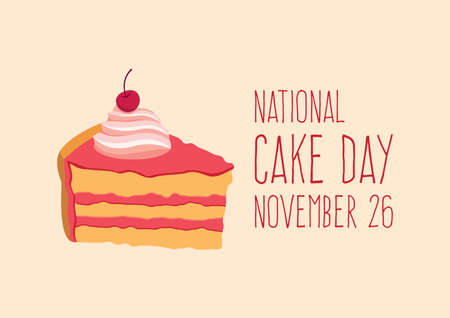 National Cake Day vector. Piece of cake with whipped cream and cherry icon vector. Creamy pink cake vector. Cake Day Poster, November 26