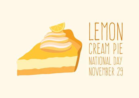 National Lemon Cream Pie Day vector. Slice of a lemon pie icon vector. Fruit cake with lemon vector. Piece of cake with whipped cream and lime icon. Lemon Cream Pie Day Poster, November 29