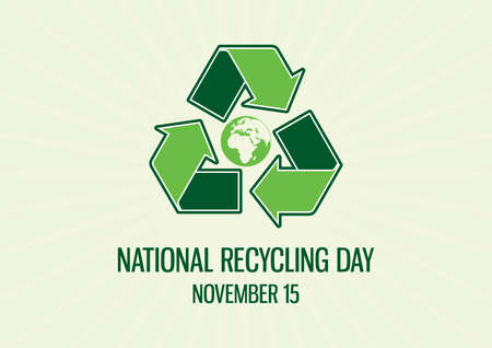 National Recycling Day vector. Green arrows recycling symbol with planet earth icon vector. Environment icon vector. Recycling Day Poster, November 15. Important day
