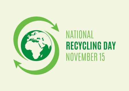 National Recycling Day vector. Green arrows recycling symbol with planet earth icon vector. Environment icon vector. Green planet earth vector. Recycling Day Poster, November 15. Important day