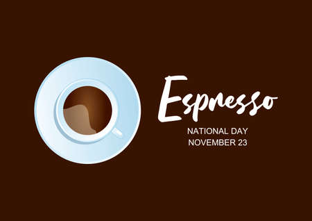 National Espresso Day vector. Cup of coffee top view vector. White cup of coffee isolated on a brown background. Espresso Day Poster, November 23. Important day